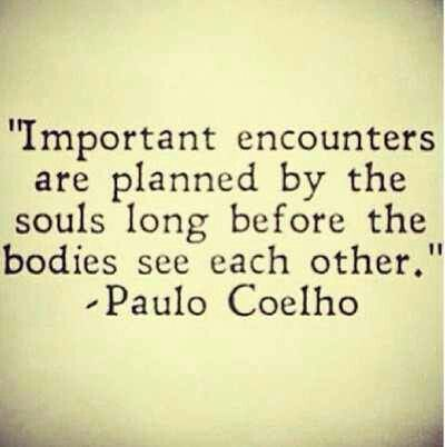 Soulmates....when I met you, I felt we knew each other forever