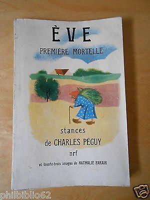 Eve Premiere Mortelle / Stances Charles Peguy / Nrf 1954 / Ill. Nathalie Parain