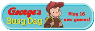 Curious George online games -- have loved playing these games with the kids for years!!! :)