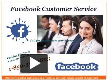 Just, give us a ring at 1-850-316-4893 where our Facebook Customer Service team will assist you in the following manner:- • 24/7 accessibility. • Don't you know about the emoticons of Facebook? • Don't you know how to change language of Facebook? http://www.mailsupportnumber.com/facebook-customer-service-contact-number.html