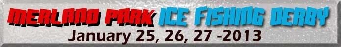 2013 Canadian Ice Fishing Championship: Merland Park #PED Sponsors $1550 Vacation Prize Package! Just one of many great prizes! Click for details!