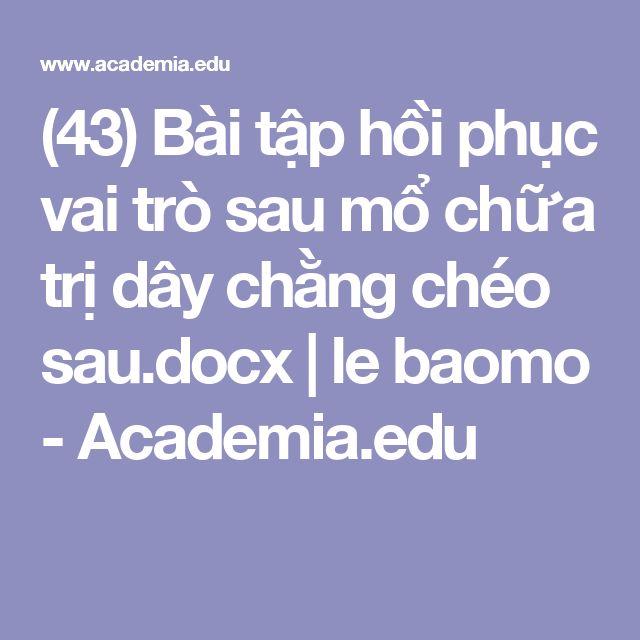 (43) Bài tập hồi phục vai trò sau mổ chữa trị dây chằng chéo sau.docx | le baomo - Academia.edu