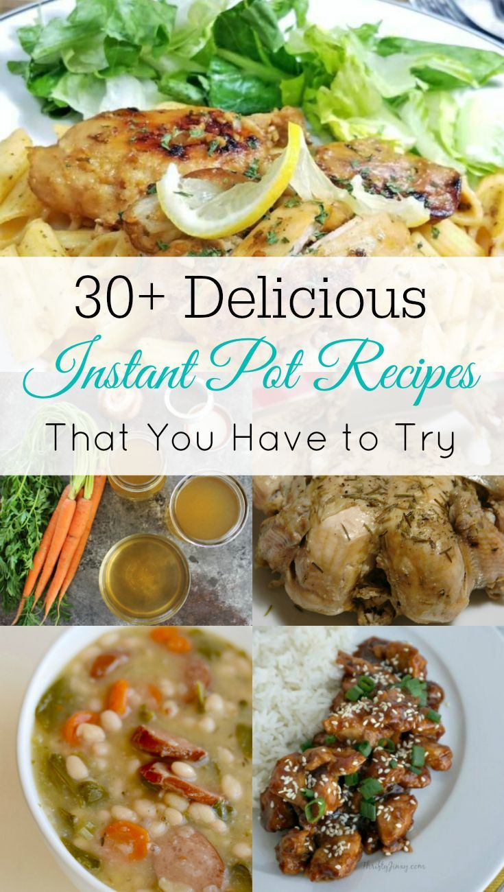 30+ Delicious Instant Pot Recipes, Pressure Cooker, Slow Cooker