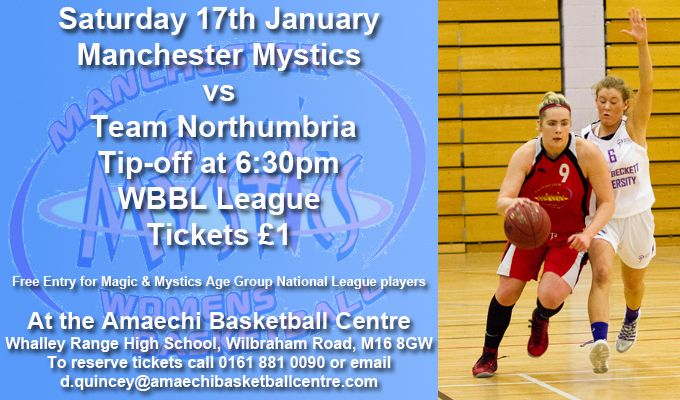 Manchester Mystics vs Team Northumbria Saturday 17th January 2015 at 6:30pm at the Amaechi Basketball Centre