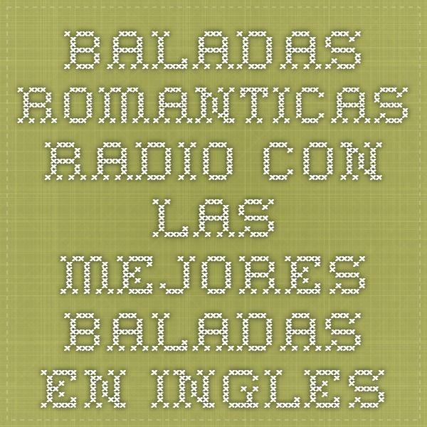 Baladas romanticas radio con las mejores baladas en ingles
