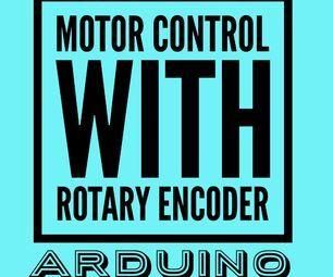 Arduino Motor Control With Rotary Encoder