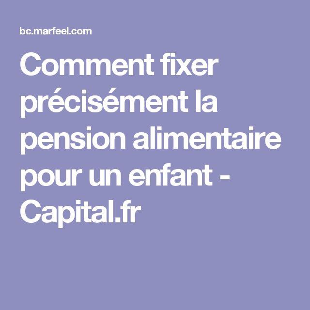 Comment fixer précisément la pension alimentaire pour un enfant - Capital.fr