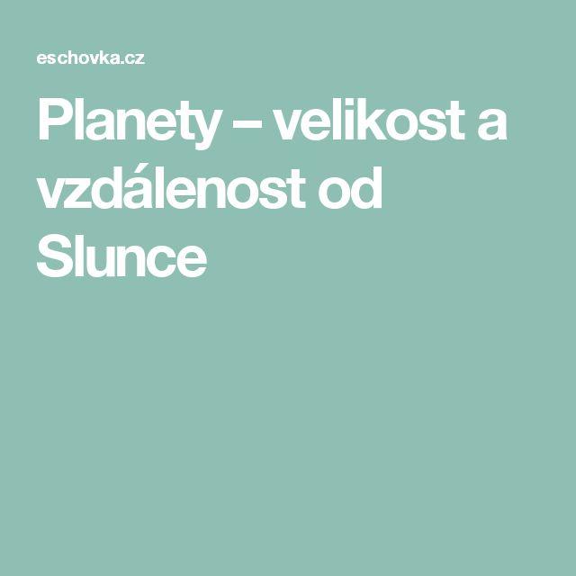 Planety – velikost a vzdálenost od Slunce