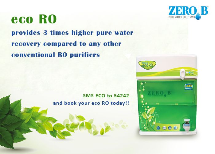 Zero B eco RO provides 3 times higher pure water recovery compared to any other conventional RO purifiers
