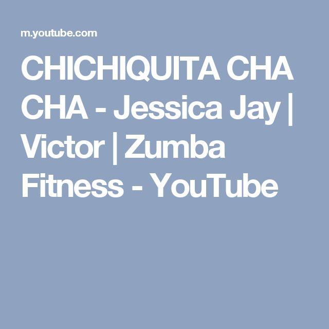 CHICHIQUITA CHA CHA - Jessica Jay | Victor | Zumba Fitness - YouTube