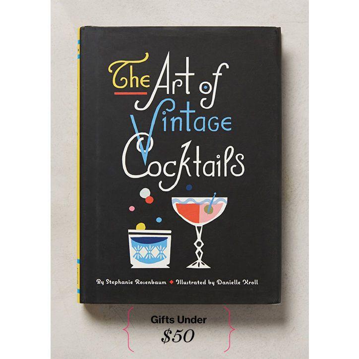 Gift ideas under $50: The Art of Vintage Cocktails