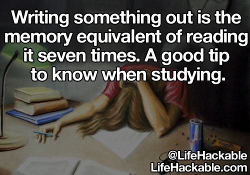 Writing something out is the memory equivalent of reading it seven times. A good tip to know when studying.:D #studyhard