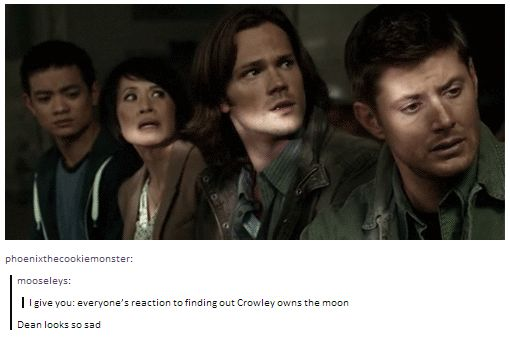 """Dean and Kevin look so sad, like """"I wanted the moon"""", Mrs. Tran is like """"Aaah! The moon!"""" And Sam is like """" Really, Crowley, seriously, the moon!?"""""""