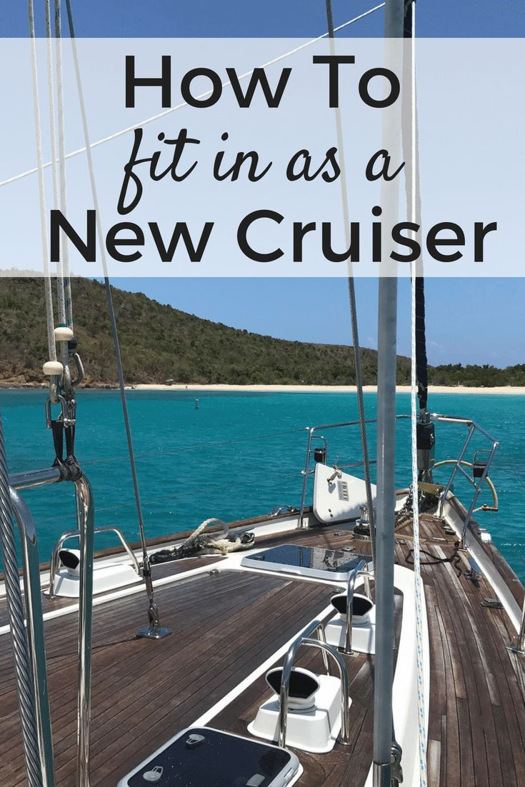 How To Fit In As A New Cruiser   Boat Life   Sailboat living, Boat