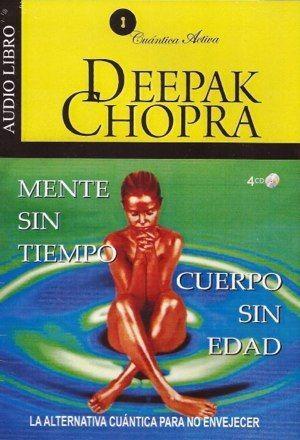 Descargar libros gratis sin registrarse: Deepak Chopra - Cuerpos sin edad, mentes sin tiemp...