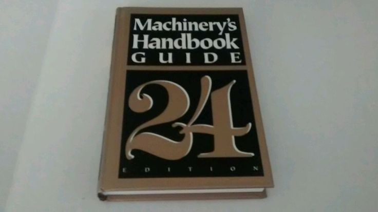 Machinery's Handbook 25 by Erik Oberg