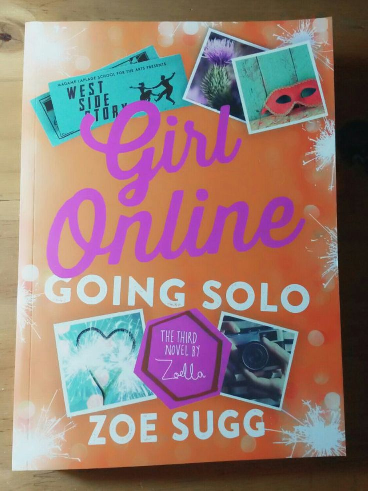 Girl Online Going Solo, by Zoe Sugg AKA Zoella Monique♥♥♥