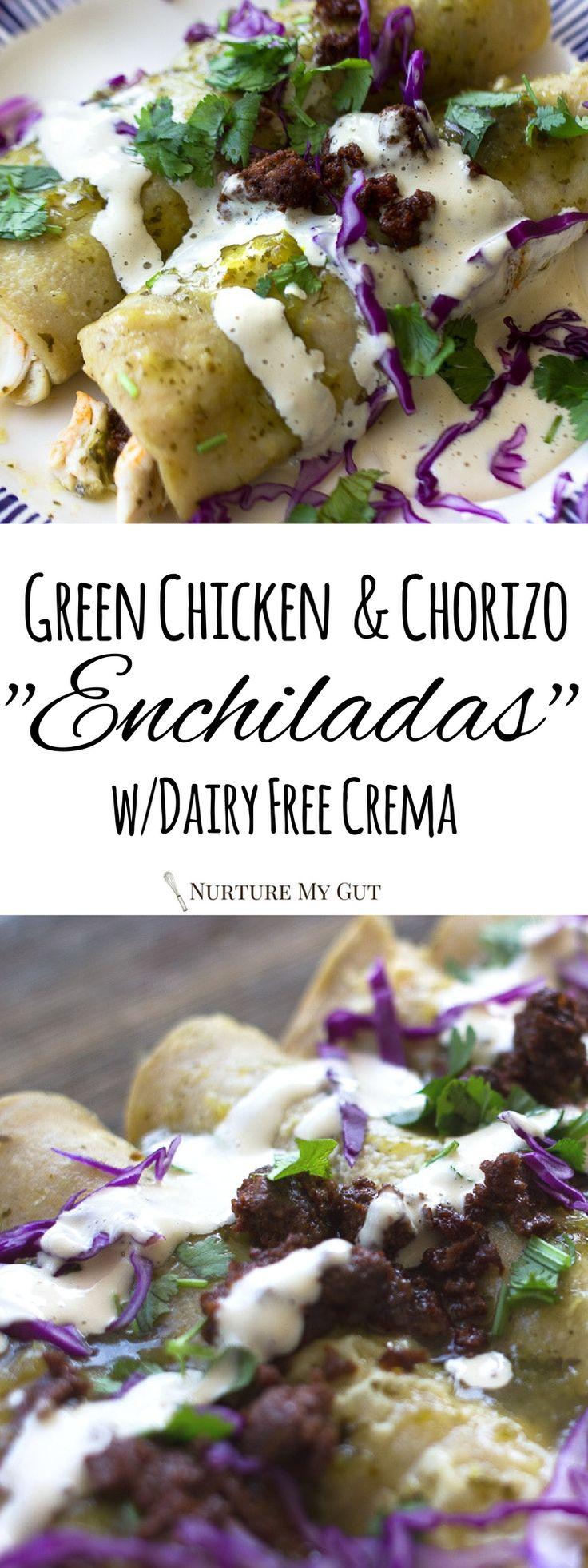 Green Chicken and Chorizo Enchiladas with Dairy Free Crema.  Best Green enchiladas!  Full of flavor, ready to wow!  Gluten Free, grain free option, dairy free.