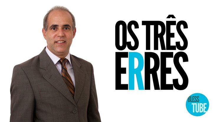 Pastor Claudio Duarte - Os 3 ERRES
