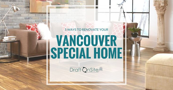 """5 ways to renovate your """"Vancouver Special"""" home"""