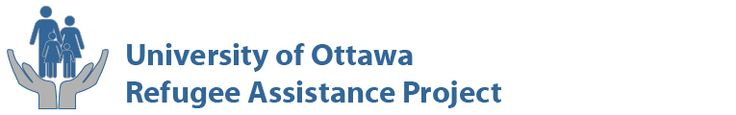 University of Ottawa Refugee Assistance Project - Preparing Unrepresented Clients for Refugee Board Hearings