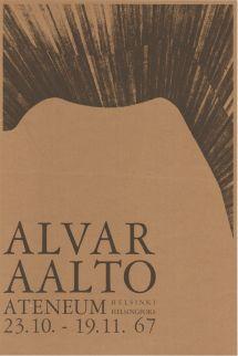 Alvar Aalto. Aallon arkkitehdinuran 50-vuotisjuhlanäyttely Ateneumissa, Helsinki, 23.10.-19.11.1967.