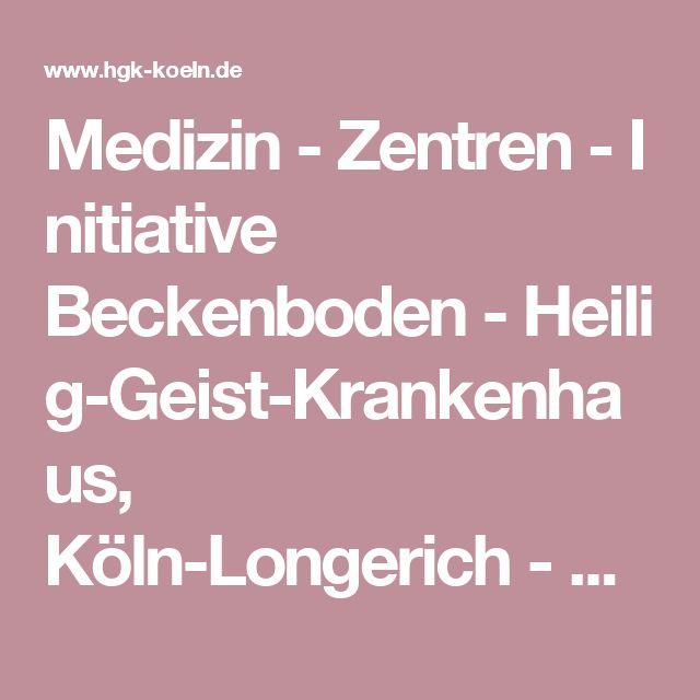 Medizin-Zentren-Initiative Beckenboden-Heilig-Geist-Krankenhaus, Köln-Longerich-Stiftung der Cellitinnen zur hl. Maria