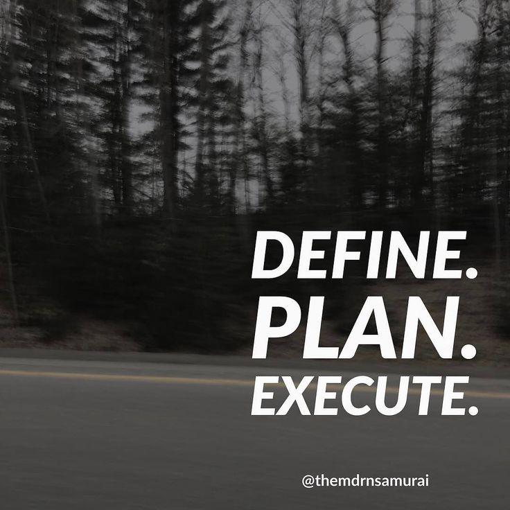 Define. Plan. Execute. #motivationquotes #motivation #change #evolve #success #successquotes #workharder #hustle #strategy #4hourworkweek