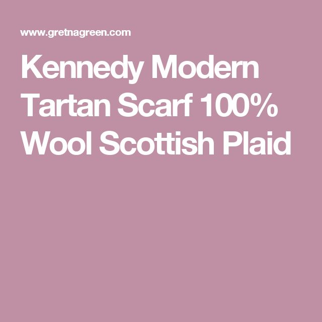 Kennedy Modern Tartan Scarf 100% Wool Scottish Plaid