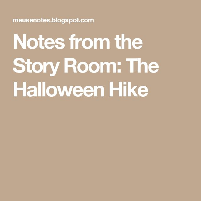 Notes from the Story Room: The Halloween Hike