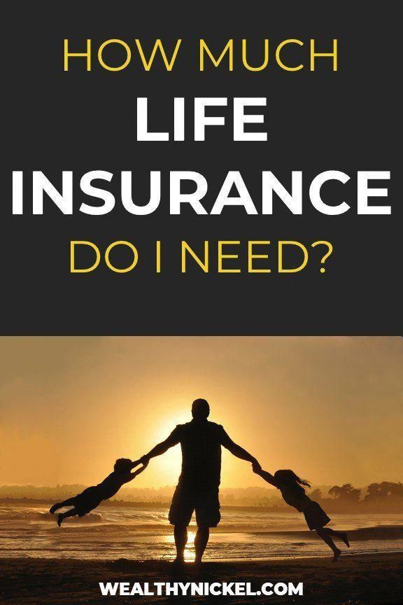 How Much Life Insurance Do I Need With Images Life Insurance
