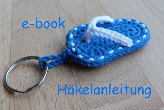 *Häkelanleitung für einen coolen Schlüsselanhänger in Form eines Flip-Flops!* Ein süßer Anhänger fürs Schlüsselbund oder die Handtasche... Die Anleitung begleitet dich Schritt-für-Schritt bis...