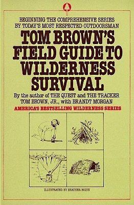 tom-browns-field-guide-to-wilderness-survival-by-tom-brown-jr-heather-bolyn http://www.bookscrolling.com/the-best-wilderness-survival-books/