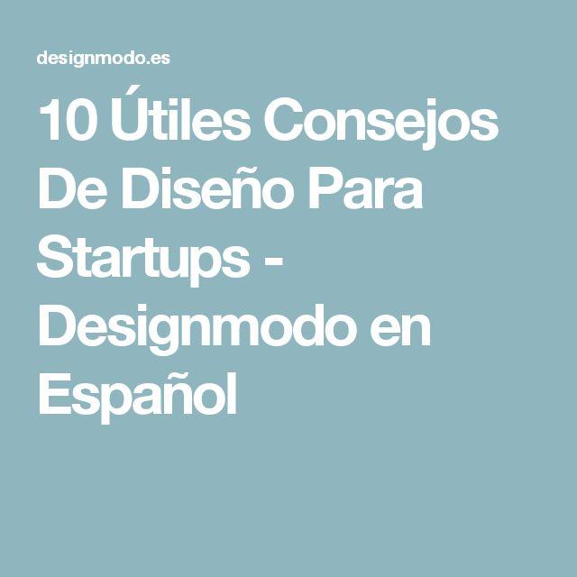 10 Útiles Consejos De Diseño Para Startups - Designmodo en Español
