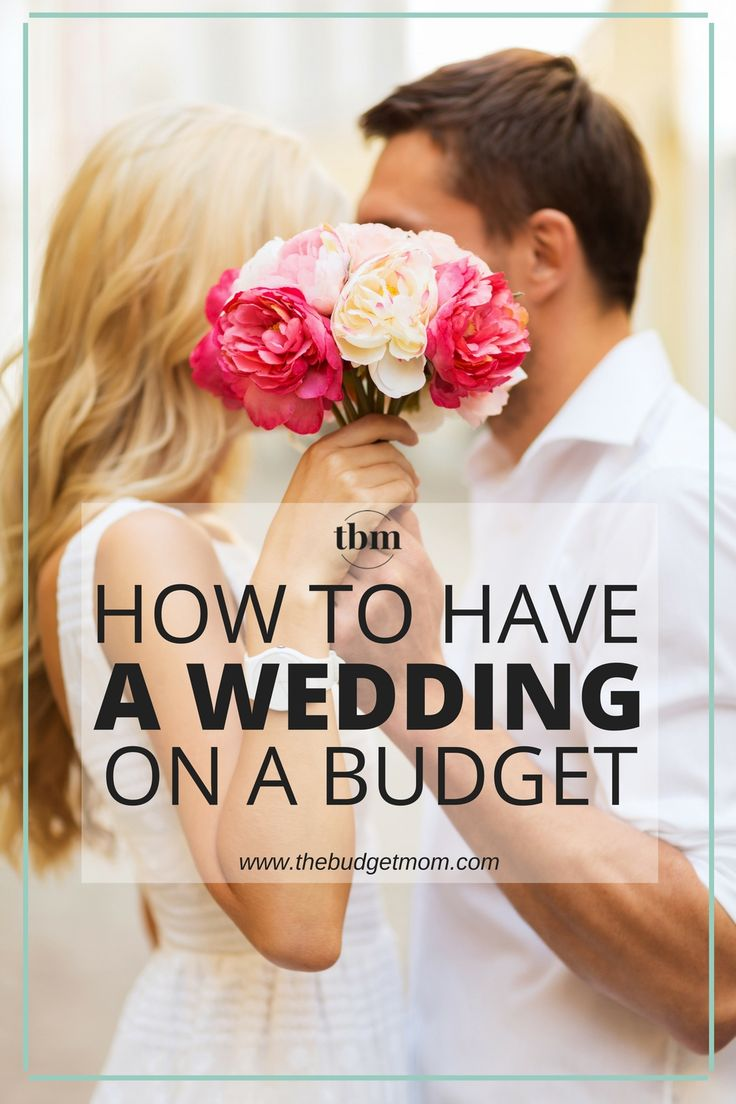 How To Have A Wedding On A Budget via @The Budget Mom | Budgeting + Money Saving Tips