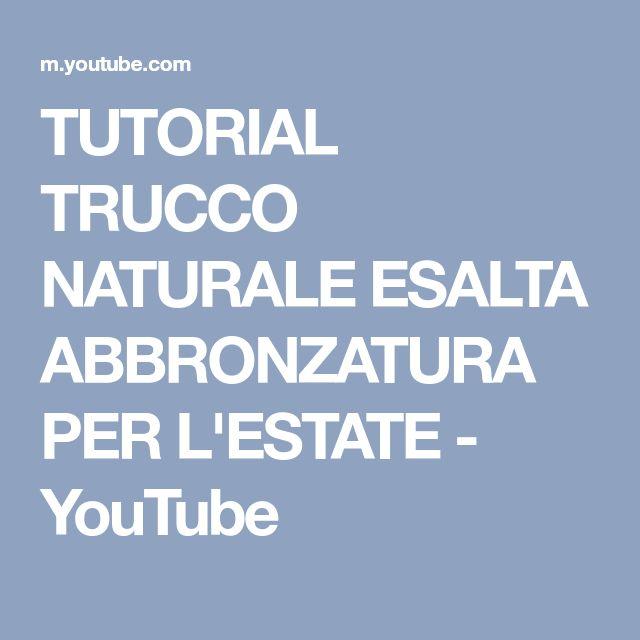 TUTORIAL TRUCCO NATURALE ESALTA ABBRONZATURA PER L'ESTATE - YouTube