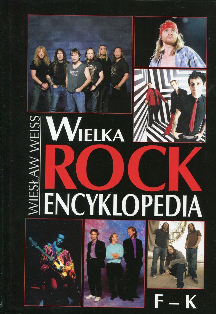 """Wielka Rock Encyklopedia F-K"" Wiesław Weiss Cover by Krystyna Töpfer Published by Wydawnictwo Iskry 2007"