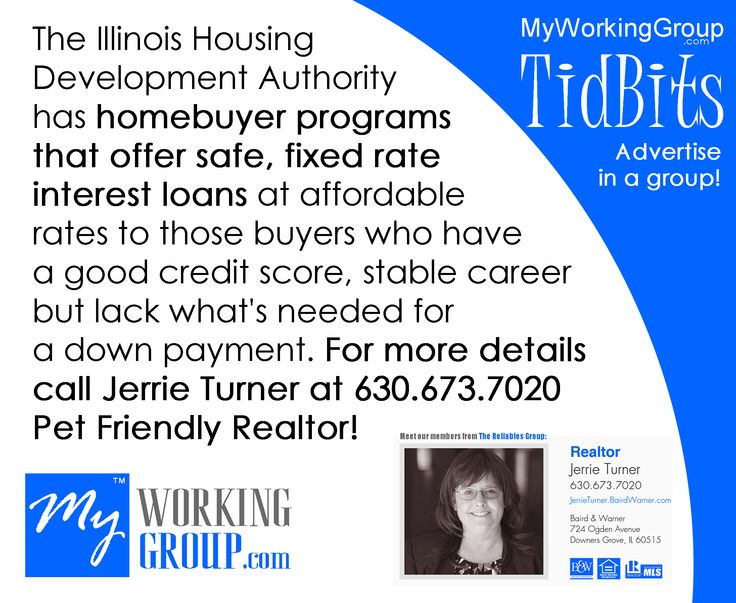 The Illinois Housing Development Authority (IHDA) has homebuyer programs that offer safe, fixed rate interest loans at affordable rates to those buyers who have a good credit score, stable career but lack what's needed for a down payment. For more information call Jerrie Turner at 630.673.7020 - Your Pet Friendly Realtor!