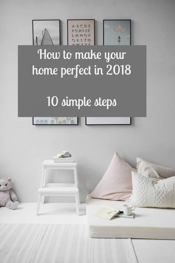 How to make your home perfect and create a beautiful home that you love and adore with simple tips and advice for the perfect home