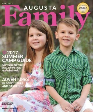 Augusta Family Magazine April 2017  2017 Summer Camp Guide Adventures in Agriculture and Gardening