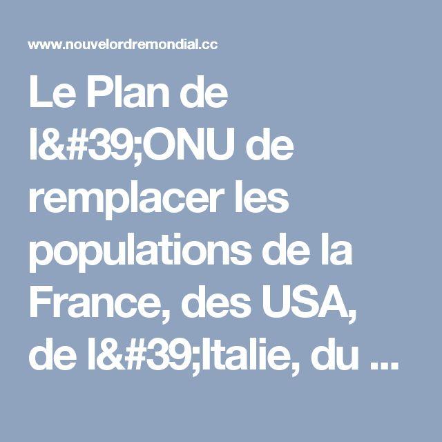 Le Plan de l'ONU de remplacer les populations de la France, des USA, de l'Italie, du Royaume Uni, de la Russie... avec des Migrants Musulmans. Ils ne se cachent même plus ! | Le Nouvel Ordre Mondial