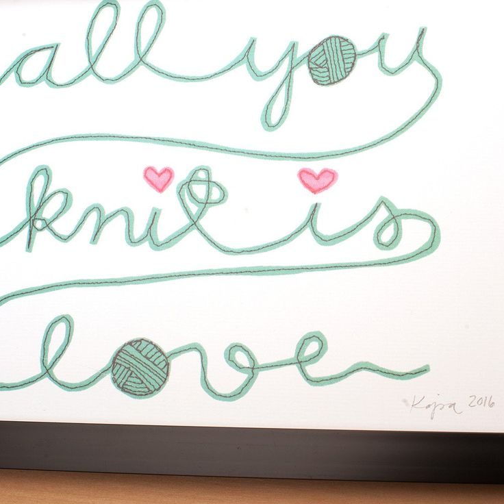 """A4 Syko Art Print """"All You Knit Is Love"""""""