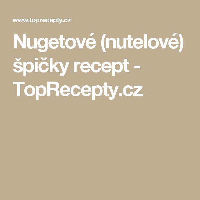 Nugetové (nutelové) špičky recept - TopRecepty.cz