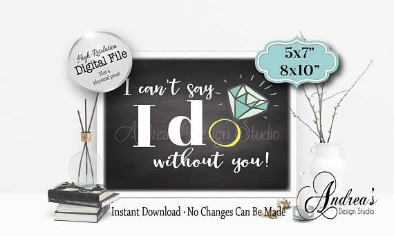 I Can't Say I Do Without You Sign Bridesmaid Sign Maid