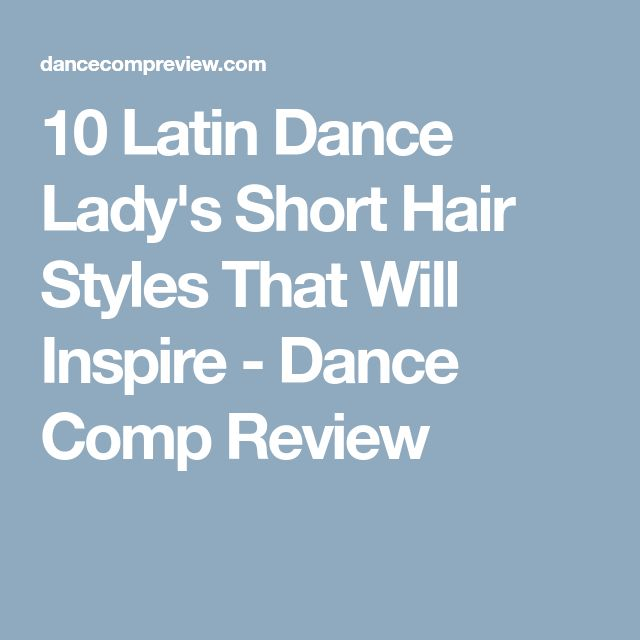 10 Latin Dance Lady's Short Hair Styles That Will Inspire - Dance Comp Review