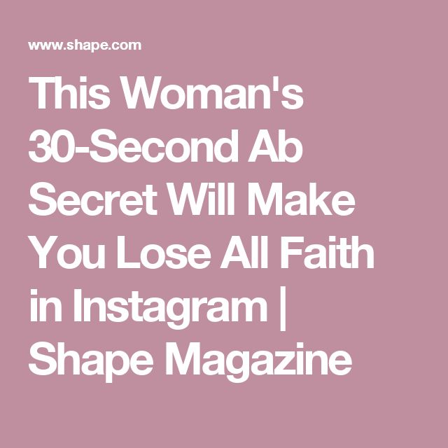 This Woman's 30-Second Ab Secret Will Make You Lose All Faith in Instagram | Shape Magazine