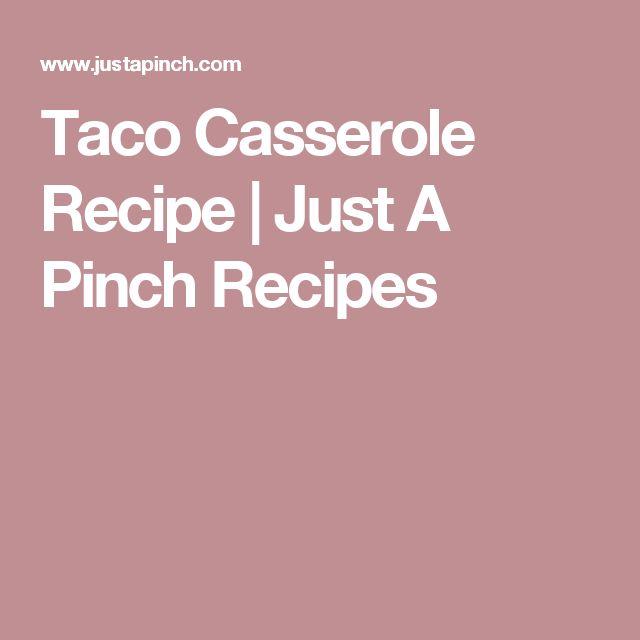 Taco Casserole Recipe | Just A Pinch Recipes