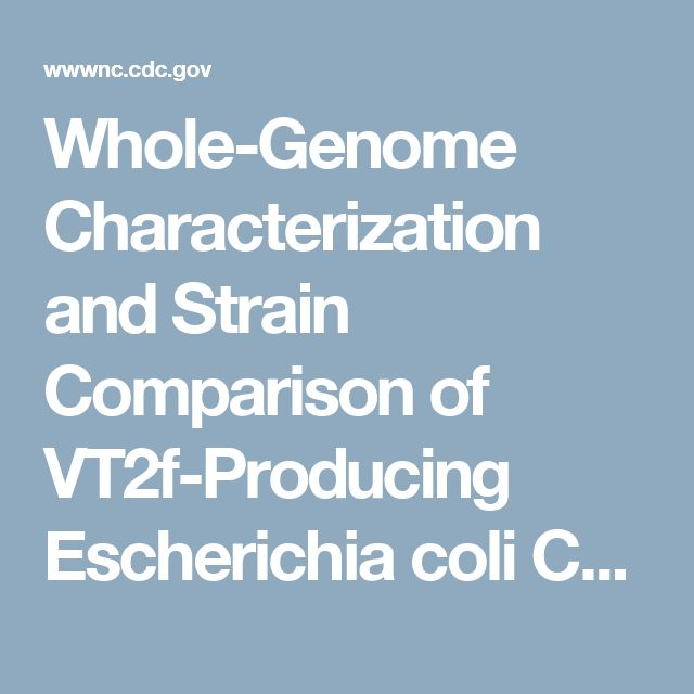 Whole-Genome Characterization and Strain Comparison of VT2f-Producing Escherichia coli Causing Hemolytic Uremic Syndrome - Volume 22, Number 12—December 2016 - Emerging Infectious Disease journal - CDC