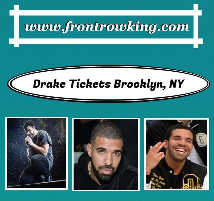 For more info only log on:  http://www.frontrowking.com/drake-tickets/drake-brooklyn-concert-tickets.html