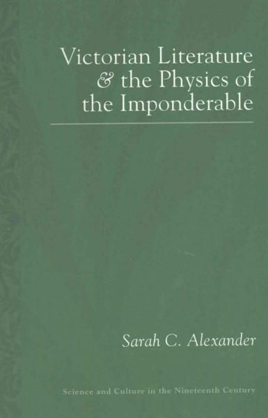 Victorian Literature and the Physics of the Imponderable